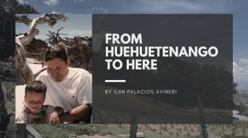 From Huehuetenango to Here