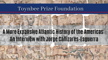 A More Expansive Atlantic History of the Americas: An Interview with Jorge Cañizares-Esguerra