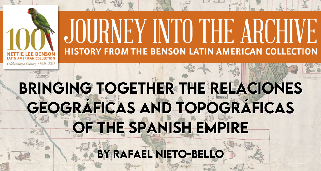 Bringing Together the Relaciones Geográficas and Topográficas of the Spanish Empire