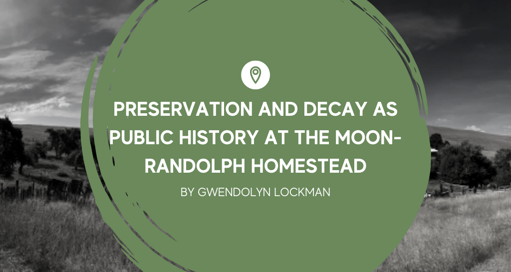 Preservation and Decay as Public History at the Moon-Randolph Homestead