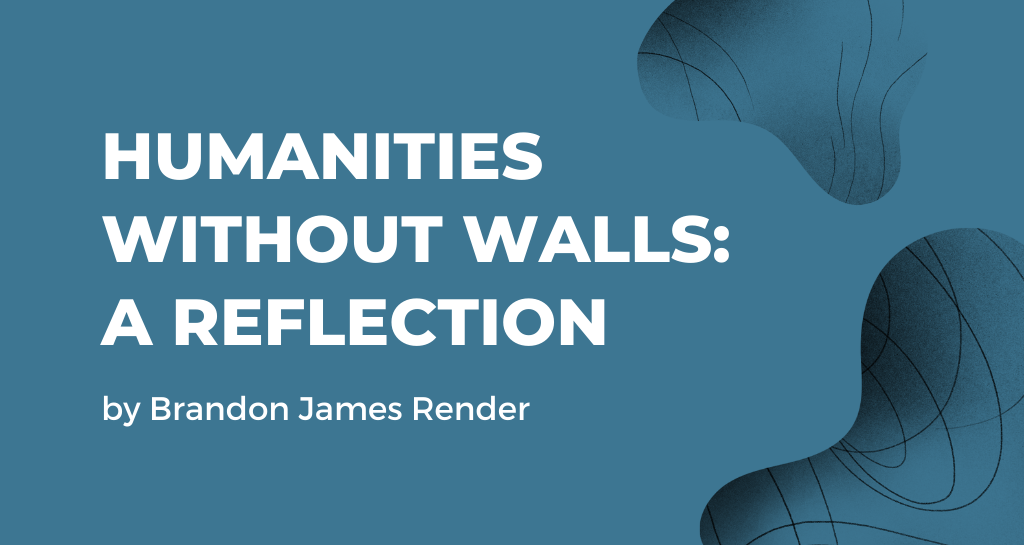 Humanities Without Walls: A Reflection