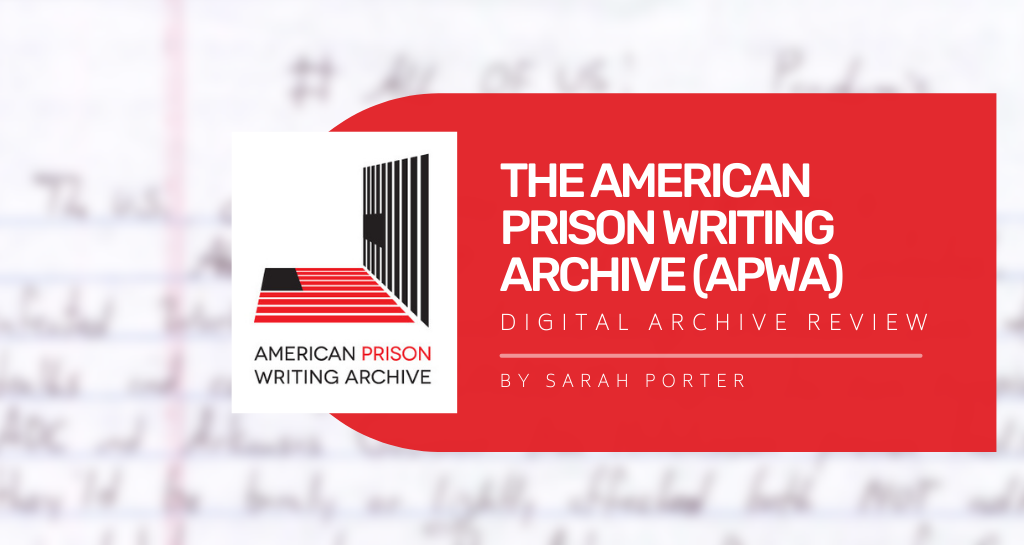 Digital Archive Review: The American Prison Writing Archive (APWA)